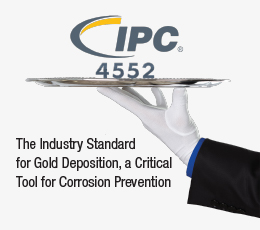 IPC 4552 - The Industry Standard for Gold Deposition, a Critical Tool for Corrosion Prevention