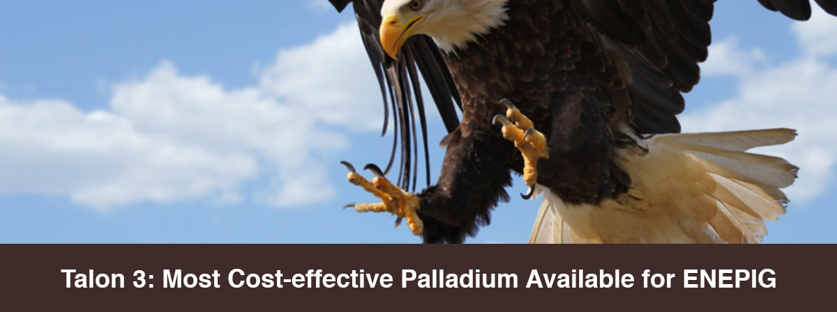 Talon 3: Most Cost-effective Palladium Available for ENEPIG